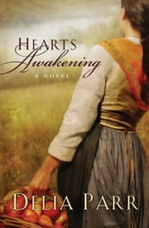 Hearts Awakening (Hearts Along the River Book #1) ebook by Delia Parr