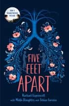 Five Feet Apart ebook by Rachael Lippincott, Mikki Daughtry, Tobias Iaconis