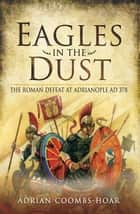 Eagles in the Dust ebook by Adrian Coombs-Hoar