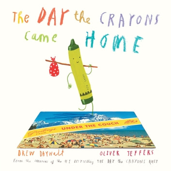 The Day the Crayons Came Home ebook by Drew Daywalt