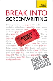 Break into Screenwriting - Your complete guide to writing for stage, screen or radio ebook by Ray Frensham