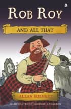 Rob Roy And All That ebook by Allan Burnett, Scoular Anderson
