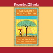 The Woman Who Walked in Sunshine audiobook by Alexander McCall Smith