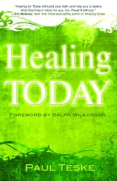 Healing for Today ebook by Teske, Paul