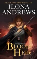 Blood Heir ekitaplar by Ilona Andrews