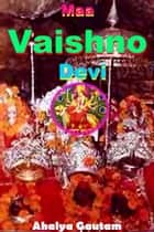 Maa Vaishno Devi ebook by