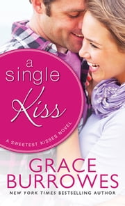 A Single Kiss ebook by Grace Burrowes
