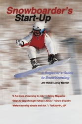 Snowboarder's Start-Up - A Beginner's Guide to Snowboarding ebook by Doug Werner