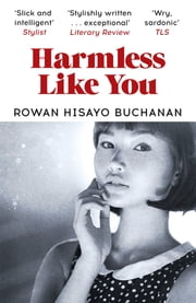Harmless Like You ebook by Rowan Hisayo Buchanan
