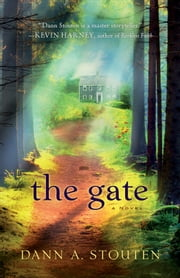 Gate, The - A Novel ebook by Dann A. Stouten