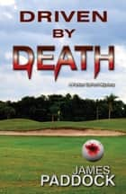 Driven by Death ebook by James Paddock
