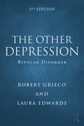 The Other Depression - Bipolar Disorder ebook by Robert Grieco,Laura Edwards