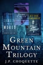 Green Mountain Trilogy ebook by J.P. Choquette