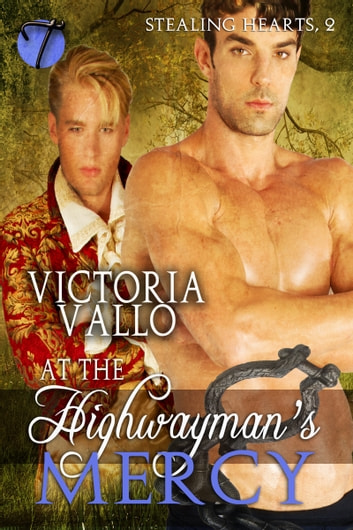 At the Highwayman's Mercy (Stealing Hearts, 2) ebook by Victoria Vallo