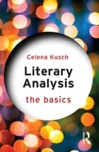 Literary Analysis: The Basics ekitaplar by Celena Kusch