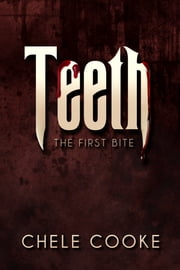 Teeth - The First Bite ebook by Chele Cooke