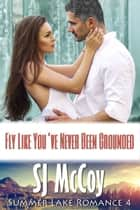 Fly Like You've Never Been Grounded - Smoke and Laura ebook by SJ McCoy
