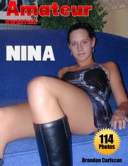 Amateur Sweeties Nina Picture eBook for Adults - Sweet Girls next door ebook by Brandon Carlscon