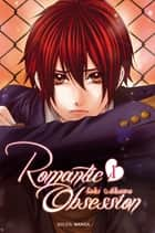 Romantic obsession T01 ebook by Saki Aikawa, Saki Aikawa