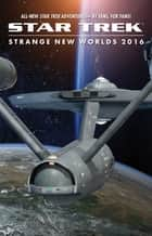 Strange New Worlds 2016 ebook by Various