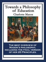 Towards a Philosophy of Education - With linked Table of Contents ebook by Charlotte Mason