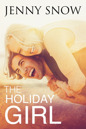 The Holiday Girl ebook by Jenny Snow