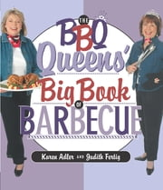 BBQ Queens' Big Book of BBQ ebook by Karen Adler,Judith Fertig