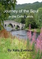 Journey of the Soul ebook by Kate Everson