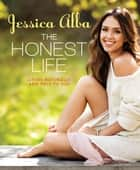 The Honest Life ebook by Jessica Alba
