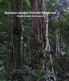 Business Lessons from the Rainforest. ebook by Dozie Nzewi