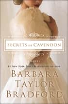 Secrets of Cavendon - A Novel ebook by Barbara Taylor Bradford