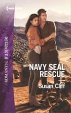 Navy SEAL Rescue - A Military Romantic Suspense Novel ebook by Susan Cliff