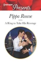 A Ring to Take His Revenge ekitaplar by Pippa Roscoe