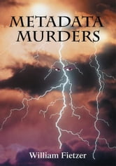 METADATA MURDERS ebook by William Fietzer