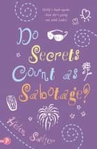 Do Secrets Count as Sabotage? ebook by Helen Salter