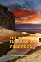 The Mythical Emblems of Gragodon – Volume 2 ebook by Venkataraman Gopalakrishnan