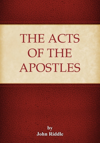 The Acts of the Apostles ebook by John Riddle