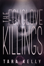 The Foxglove Killings ebook by Tara Kelly