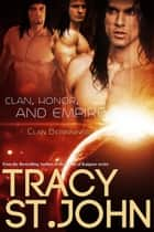 Clan, Honor, and Empire ebook by Tracy St. John