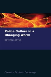 Police Culture in a Changing World ebook by Bethan Loftus