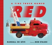A Fire Truck Named Red ebook by Randall de Sève,Bob Staake