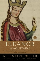 Eleanor of Aquitaine - A Life ebook by Alison Weir