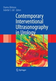 Contemporary Interventional Ultrasonography in Urology ebook by