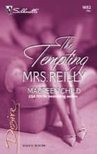 The Tempting Mrs. Reilly ebook by Maureen Child