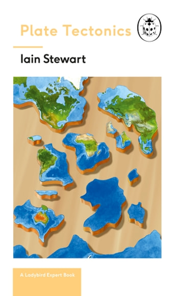 Plate tectonics a ladybird expert book ebook di iain stewart plate tectonics a ladybird expert book discover how our planet works from the inside fandeluxe