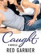 Caught ebook by Red Garnier