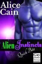 Alien Instincts - The Kalpattaans, #5 ebook by Alice Cain