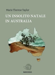 Un insolito Natale in Australia ebook by Marie Therese Taylor