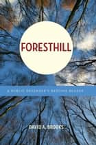 Foresthill ebook by Brooks, David A.
