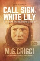 Call Sign, White Lily (5th Edition) ebook by M.G. Crisci